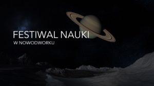 FESTIWAL NAUKI W NOWODWORKU
