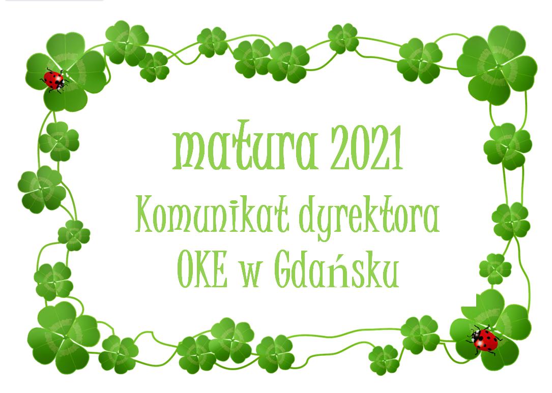 Komunikat dyrektora Okręgowej Komisji Egzaminacyjnej w Gdańsku w sprawie egzaminu przeprowadzonego w 2021r.